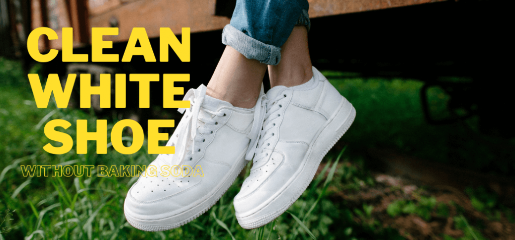 How to clean white shoes without baking soda