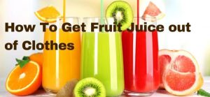 How To Get Fruit Juice out of Clothes